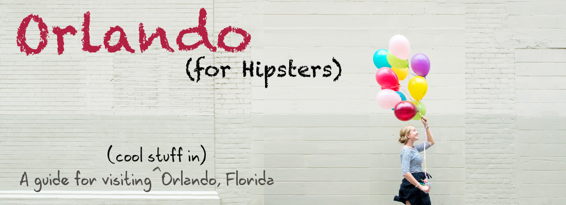 Orlando (for Hipsters)